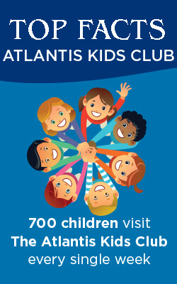 Top Facts About The Atlantis Kids Club at Atlantis, The Palm