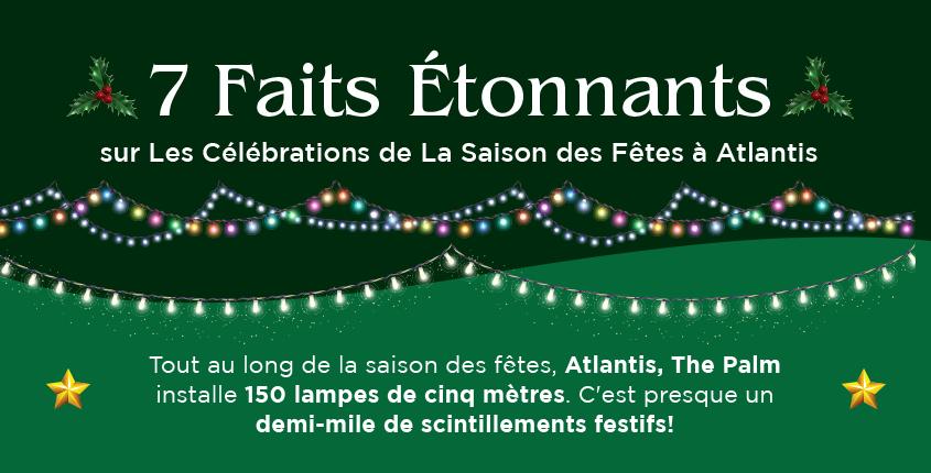 7 Faits Étonnants sur Les Célébrations de La Saison des Fêtes à Atlantis