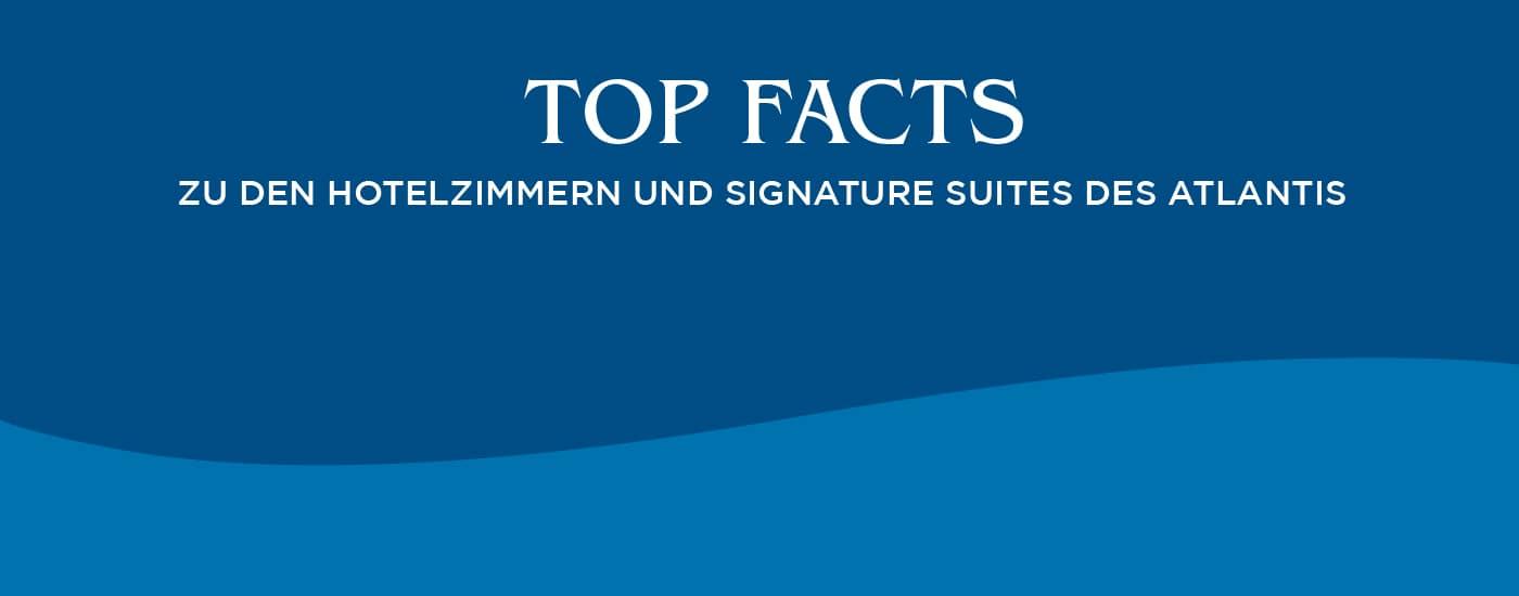 Edition II: Top Facts zu den Hotelzimmern und Signature Suites des Atlantis