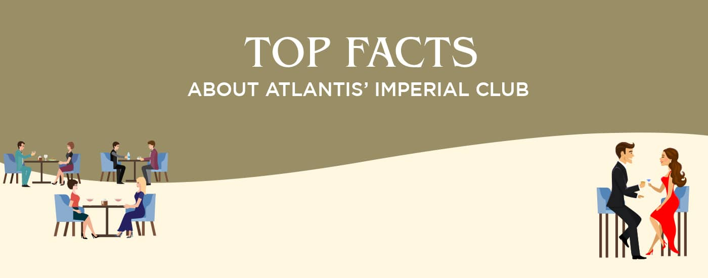 Top Facts About Atlantis Imperial Club in Dubai