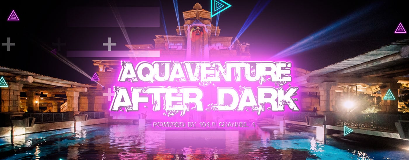 It's Back Again! The much awaited Aquaventure After Dark at Atlantis Aquaventure