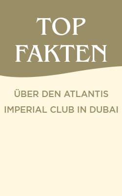Top Fakten über den Atlantis Imperial Club in Dubai