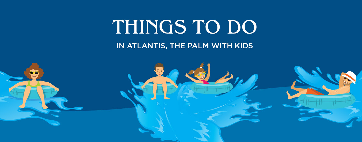 Things to Do in Atlantis with Kids