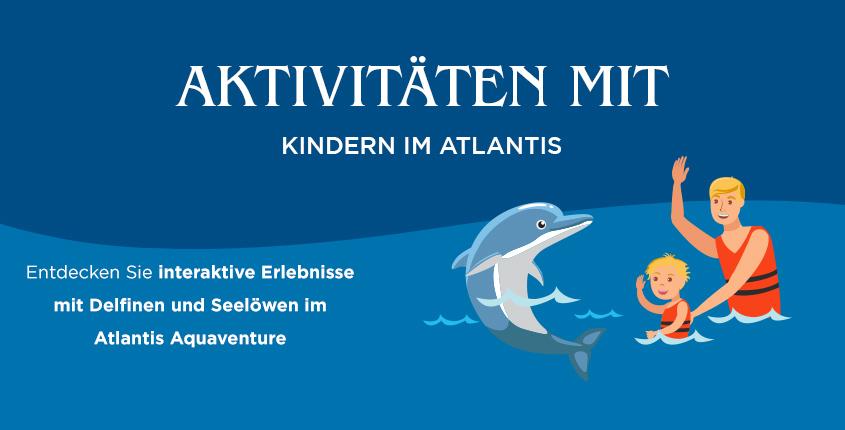 Aktivitäten für Kinder im Atlantis Dubai
