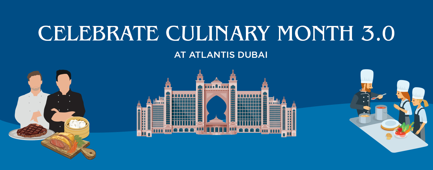 Celebrate Culinary Month 3.0 at Atlantis Dubai